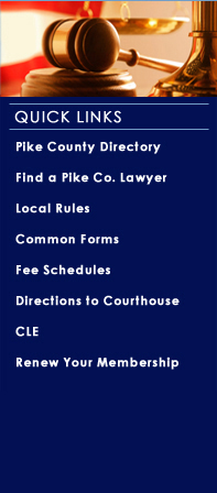 Quick Links to Pike County Bar Association Information